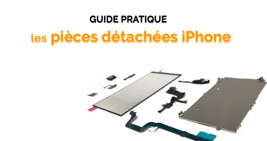 Pièces détachées iPhone, le guide pratique !